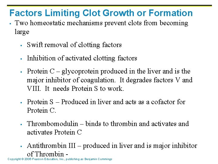 Factors Limiting Clot Growth or Formation § Two homeostatic mechanisms prevent clots from becoming