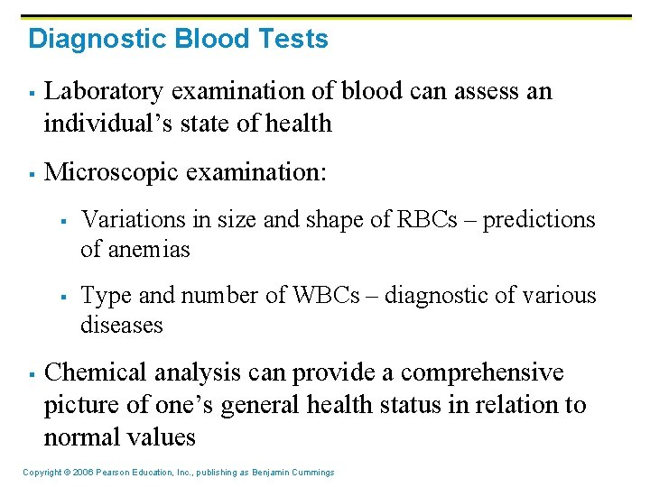 Diagnostic Blood Tests § § Laboratory examination of blood can assess an individual's state