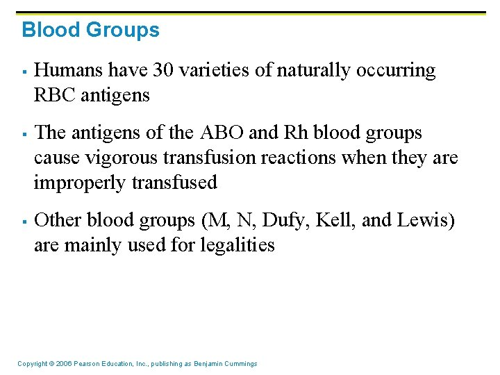 Blood Groups § § § Humans have 30 varieties of naturally occurring RBC antigens