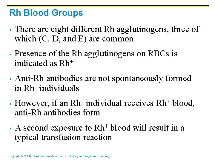 Rh Blood Groups § § § There are eight different Rh agglutinogens, three of