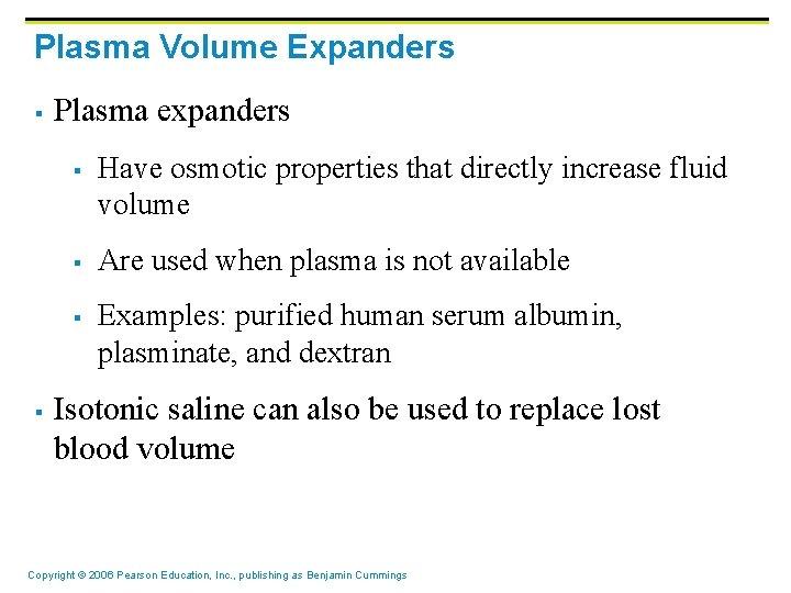Plasma Volume Expanders § Plasma expanders § § Have osmotic properties that directly increase