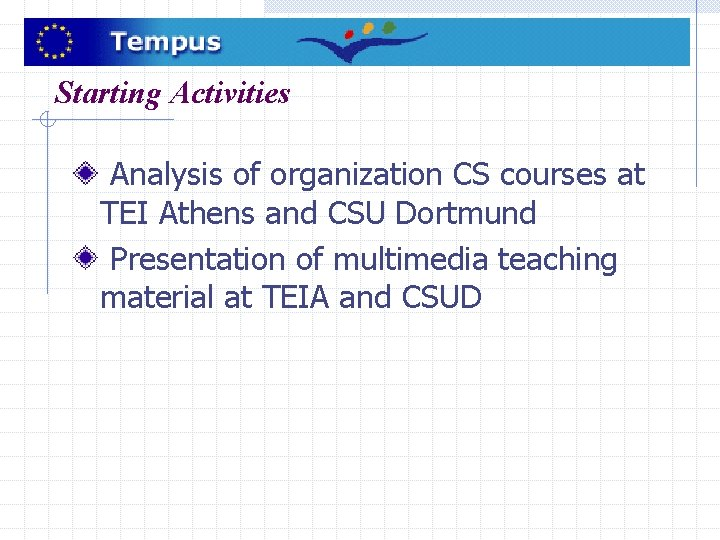 Starting Activities Analysis of organization CS courses at TEI Athens and CSU Dortmund Presentation