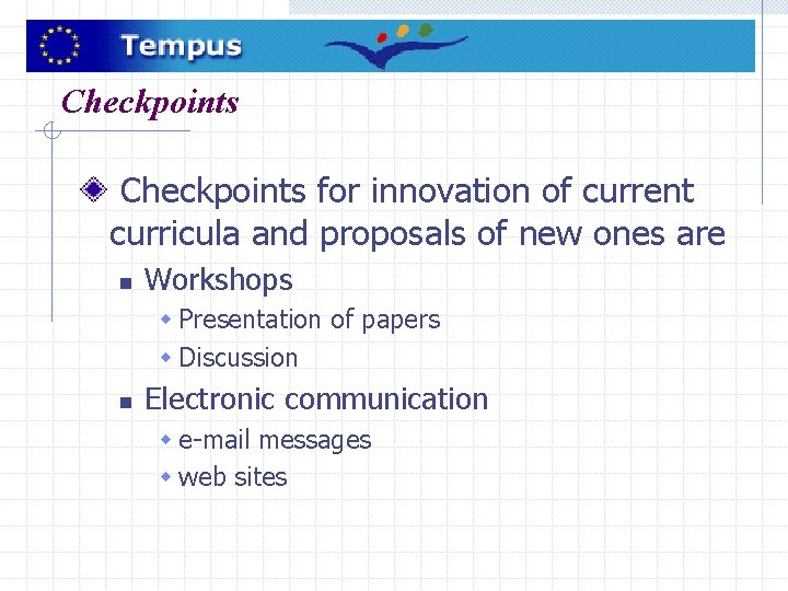 Checkpoints for innovation of current curricula and proposals of new ones are n Workshops