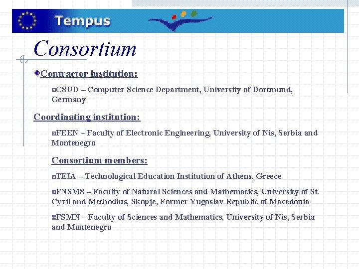 Consortium Contractor institution: CSUD – Computer Science Department, University of Dortmund, Germany Coordinating institution: