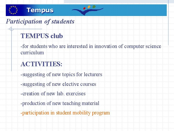 Participation of students TEMPUS club -for students who are interested in innovation of computer