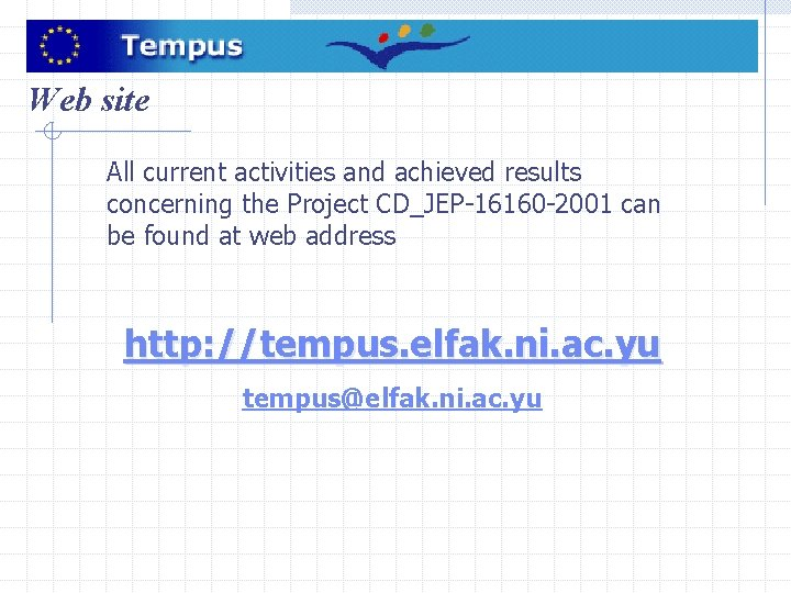 Web site All current activities and achieved results concerning the Project CD_JEP-16160 -2001 can