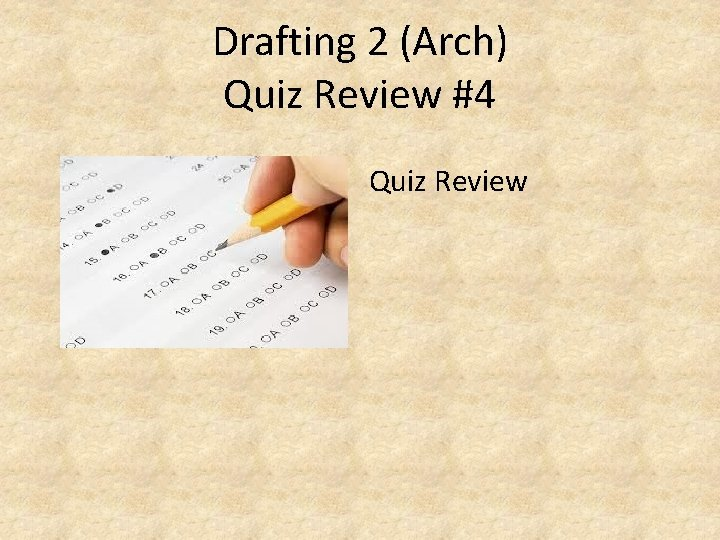 Drafting 2 (Arch) Quiz Review #4 Quiz Review
