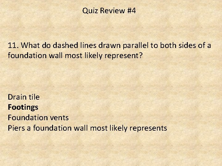 Quiz Review #4 11. What do dashed lines drawn parallel to both sides of