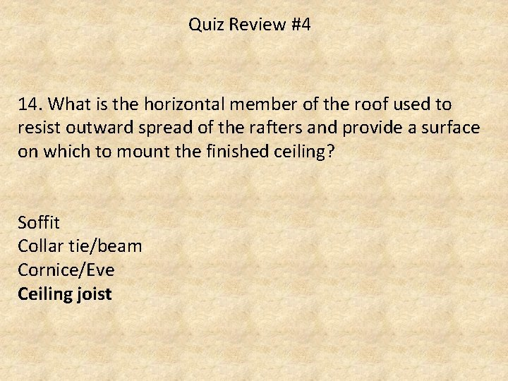 Quiz Review #4 14. What is the horizontal member of the roof used to