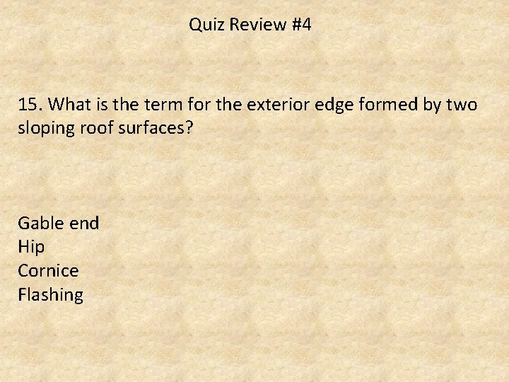 Quiz Review #4 15. What is the term for the exterior edge formed by