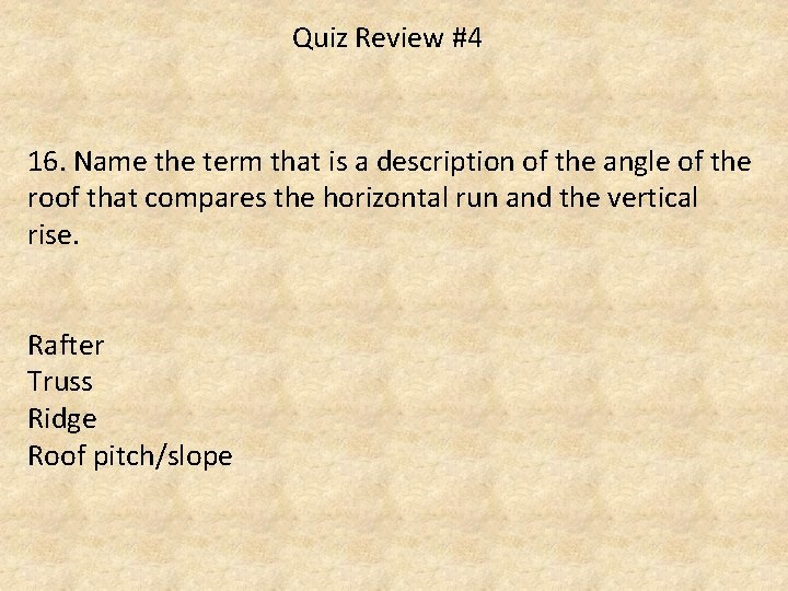 Quiz Review #4 16. Name the term that is a description of the angle