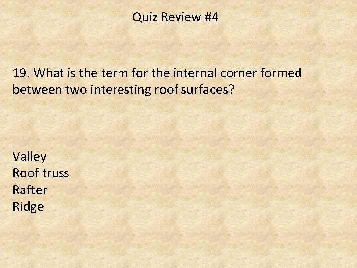 Quiz Review #4 19. What is the term for the internal corner formed between
