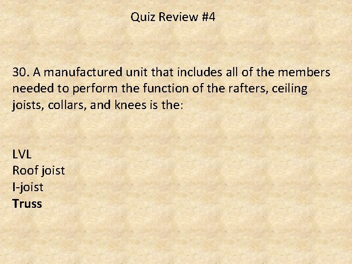 Quiz Review #4 30. A manufactured unit that includes all of the members needed