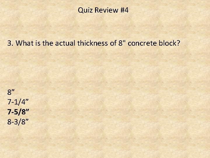 """Quiz Review #4 3. What is the actual thickness of 8"""" concrete block? 8"""""""