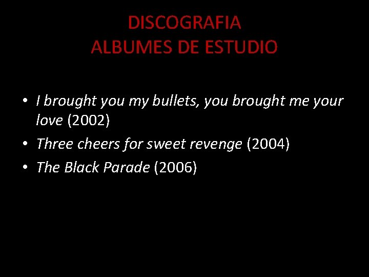 DISCOGRAFIA ALBUMES DE ESTUDIO • I brought you my bullets, you brought me your