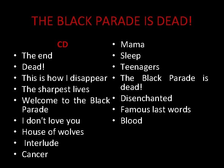 THE BLACK PARADE IS DEAD! CD • • • The end • Dead! This