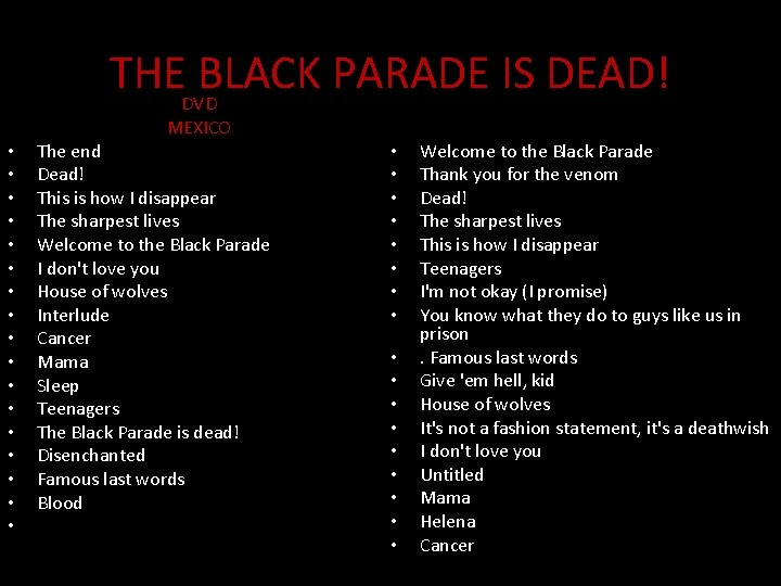 THE BLACK PARADE IS DEAD! DVD MEXICO • • • • • The end