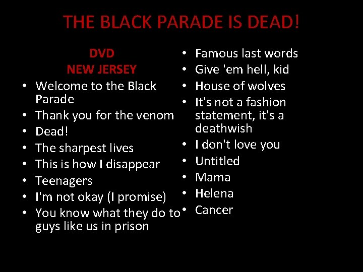 THE BLACK PARADE IS DEAD! • • • DVD • NEW JERSEY • Welcome