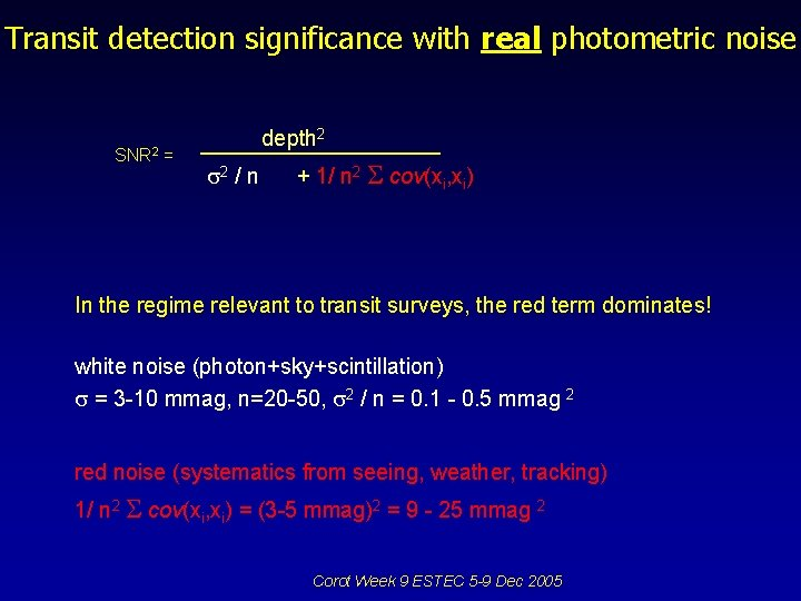 Transit detection significance with real photometric noise SNR 2 = depth 2 2 /