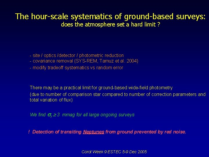 The hour-scale systematics of ground-based surveys: does the atmosphere set a hard limit ?