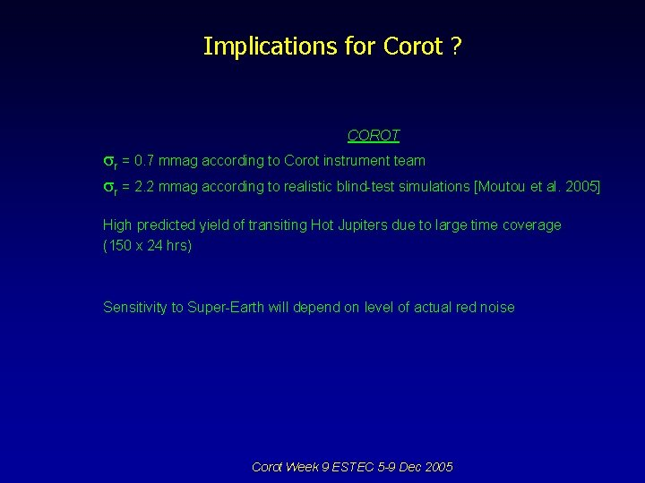 Implications for Corot ? COROT r = 0. 7 mmag according to Corot instrument