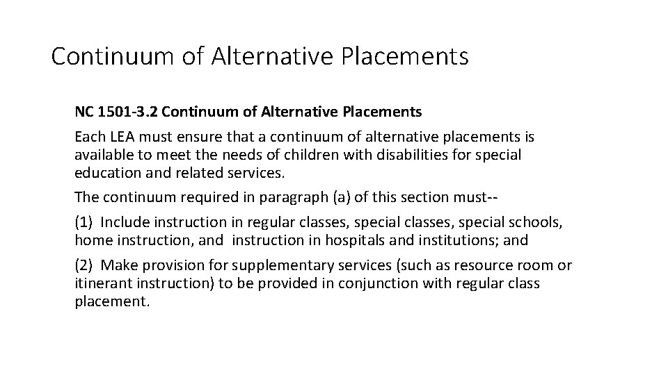Continuum of Alternative Placements NC 1501 -3. 2 Continuum of Alternative Placements Each LEA