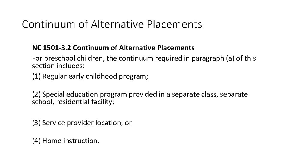 Continuum of Alternative Placements NC 1501 -3. 2 Continuum of Alternative Placements For preschool