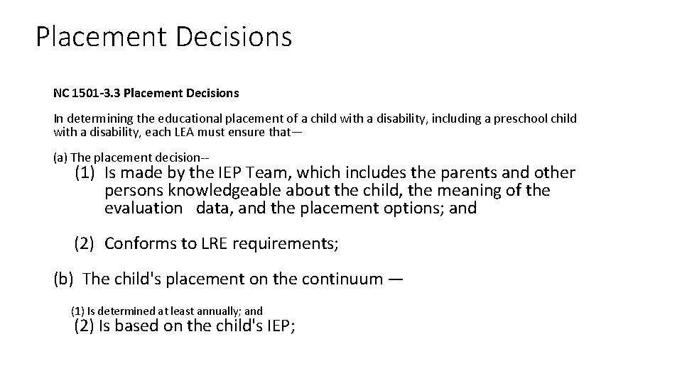 Placement Decisions NC 1501 -3. 3 Placement Decisions In determining the educational placement of