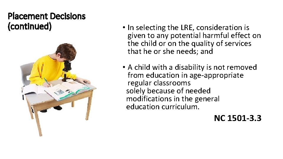 Placement Decisions (continued) • In selecting the LRE, consideration is given to any potential
