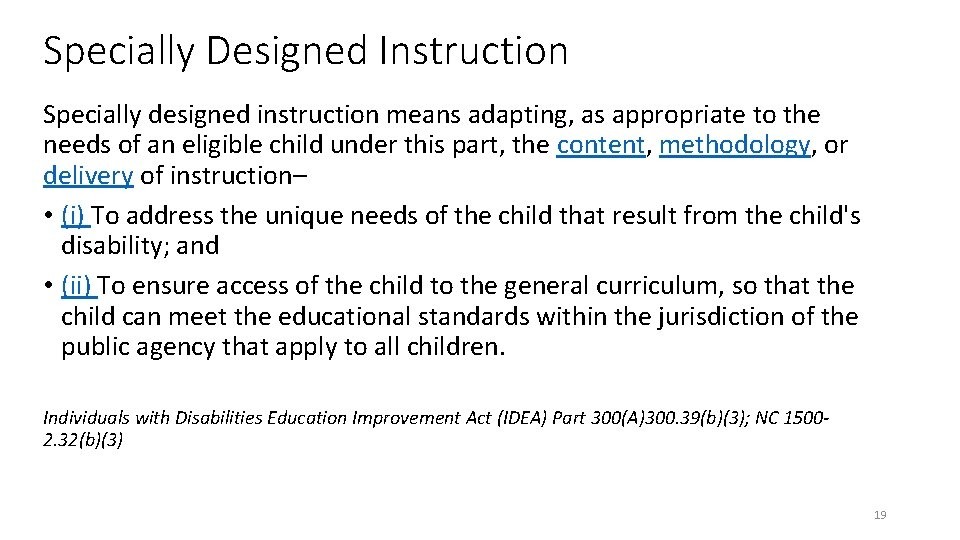 Specially Designed Instruction Specially designed instruction means adapting, as appropriate to the needs of
