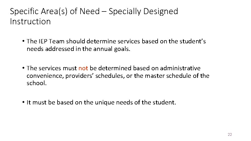 Specific Area(s) of Need – Specially Designed Instruction • The IEP Team should determine