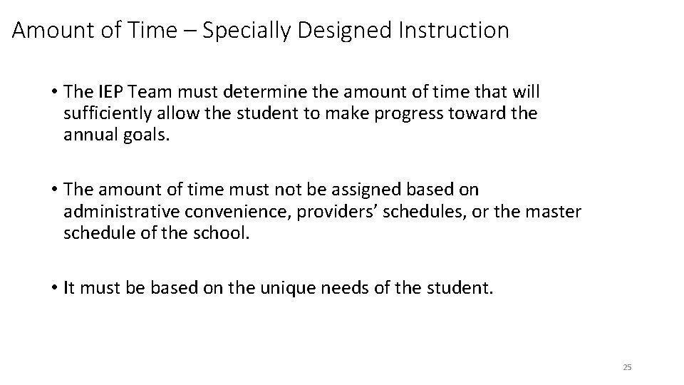 Amount of Time – Specially Designed Instruction • The IEP Team must determine the