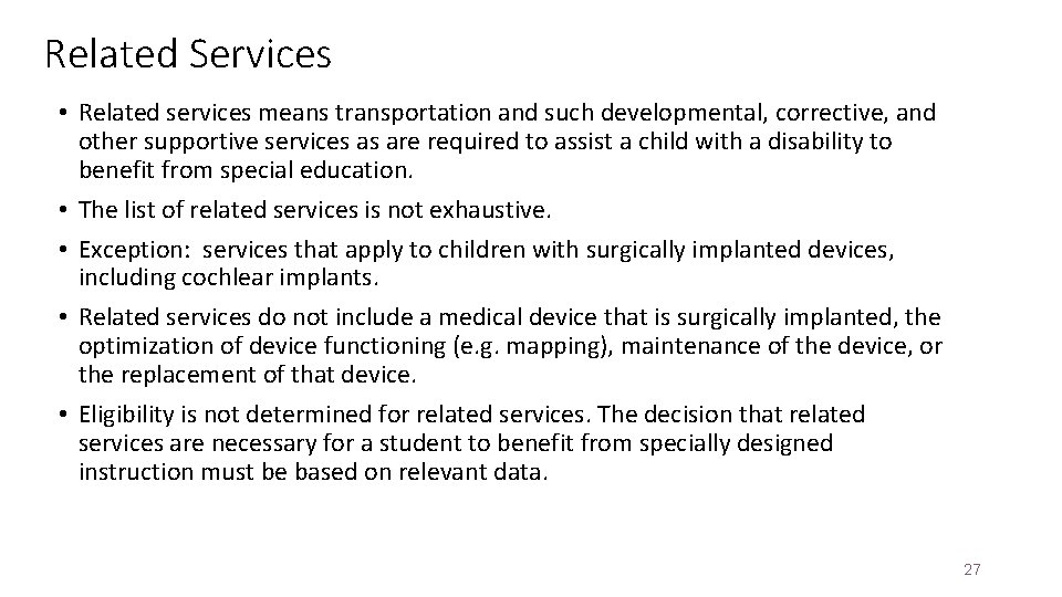 Related Services • Related services means transportation and such developmental, corrective, and other supportive