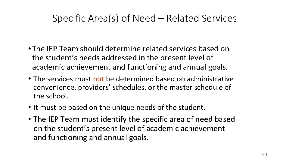 Specific Area(s) of Need – Related Services • The IEP Team should determine related
