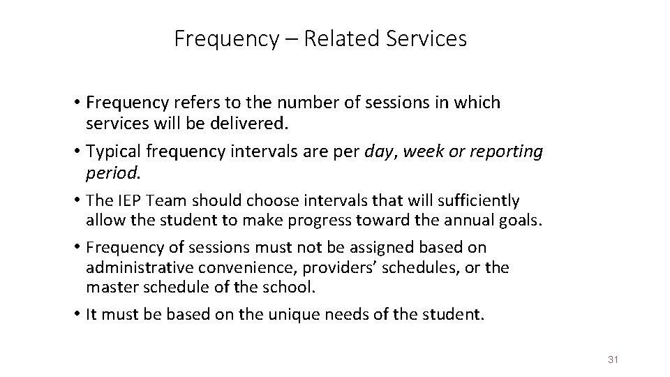 Frequency – Related Services • Frequency refers to the number of sessions in which