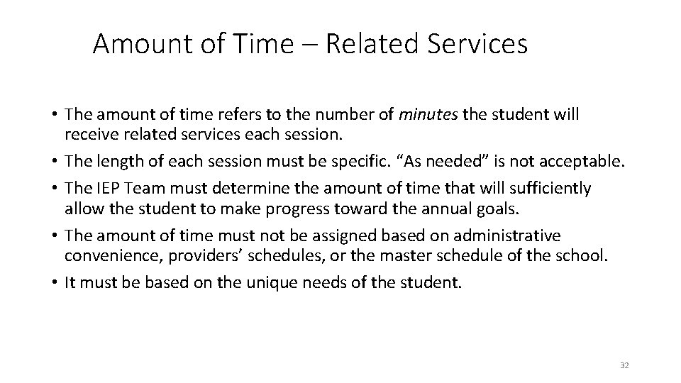 Amount of Time – Related Services • The amount of time refers to the