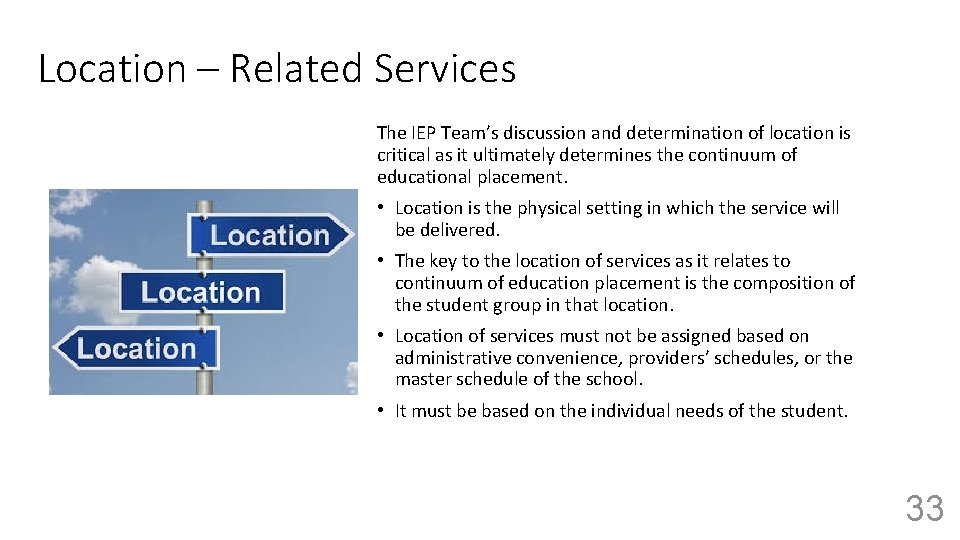 Location – Related Services The IEP Team's discussion and determination of location is critical