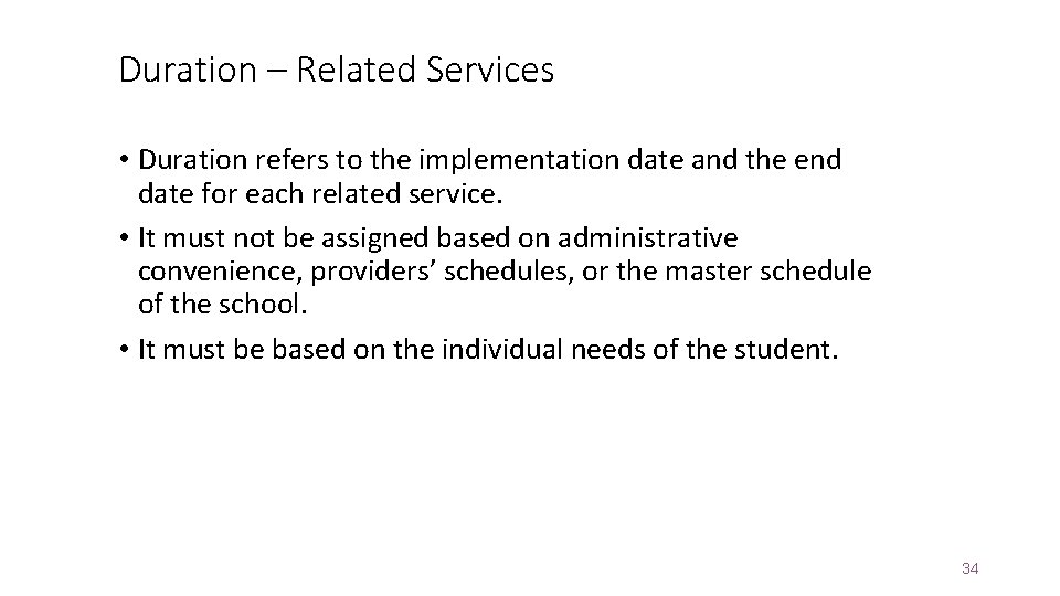 Duration – Related Services • Duration refers to the implementation date and the end