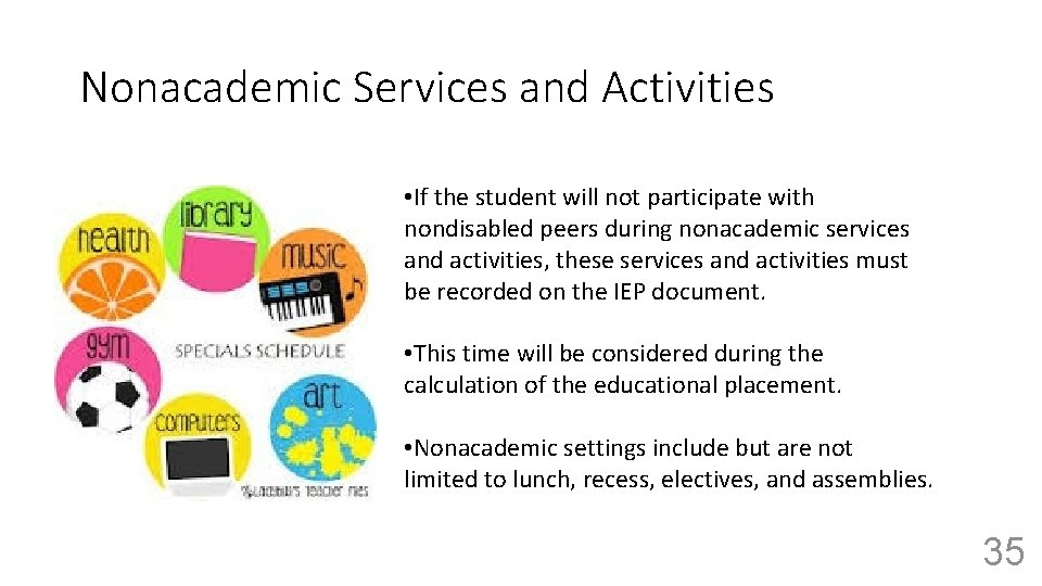 Nonacademic Services and Activities • If the student will not participate with nondisabled peers