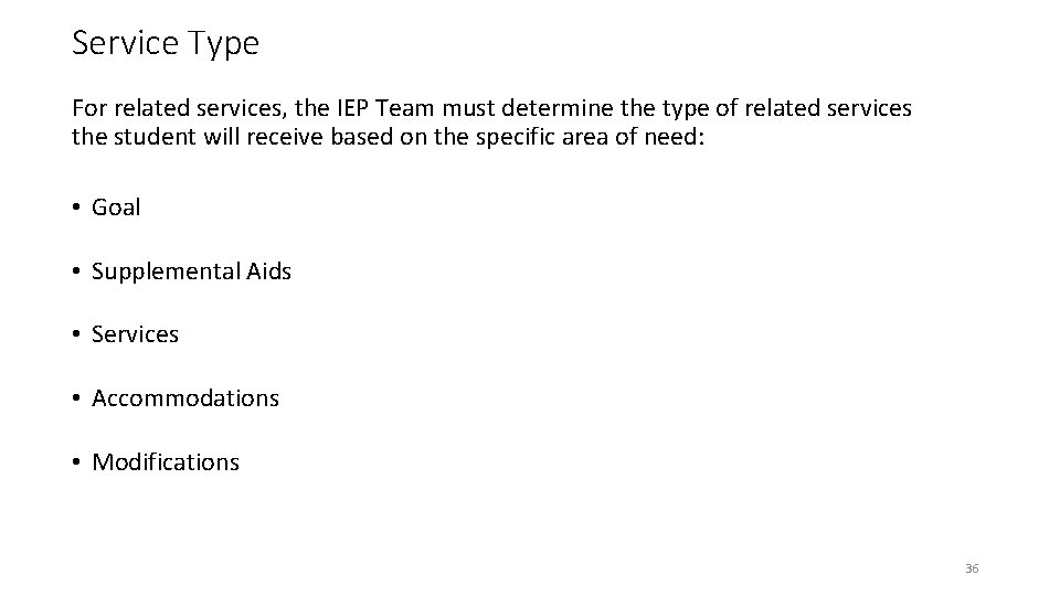 Service Type For related services, the IEP Team must determine the type of related