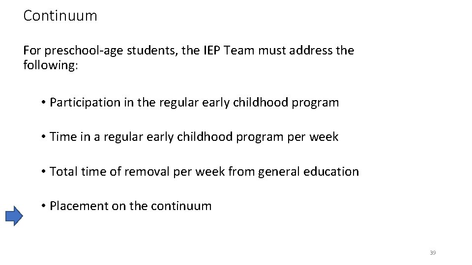 Continuum For preschool-age students, the IEP Team must address the following: • Participation in