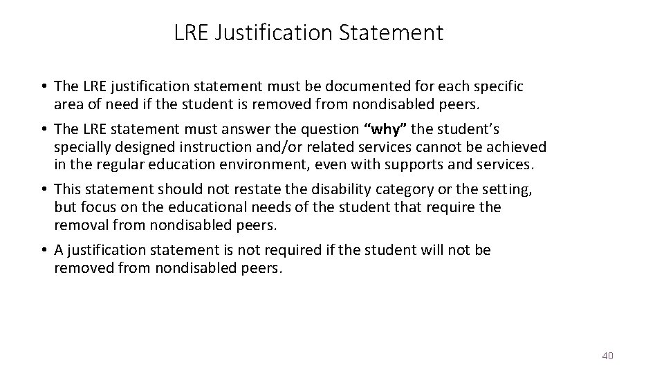 LRE Justification Statement • The LRE justification statement must be documented for each specific