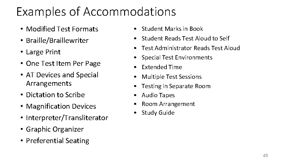 Examples of Accommodations • • • Modified Test Formats Braille/Braillewriter Large Print One Test