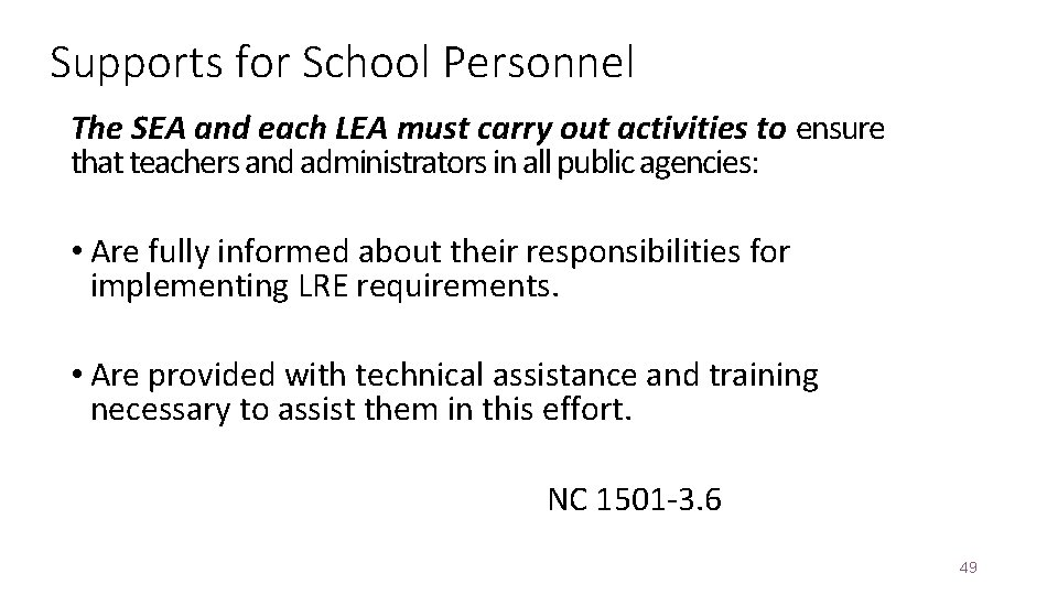 Supports for School Personnel The SEA and each LEA must carry out activities to