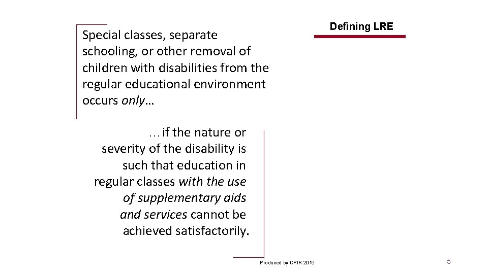 Special classes, separate schooling, or other removal of children with disabilities from the regular