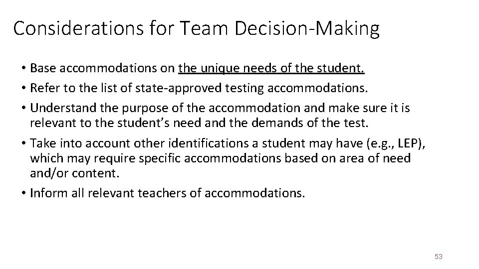 Considerations for Team Decision-Making • Base accommodations on the unique needs of the student.