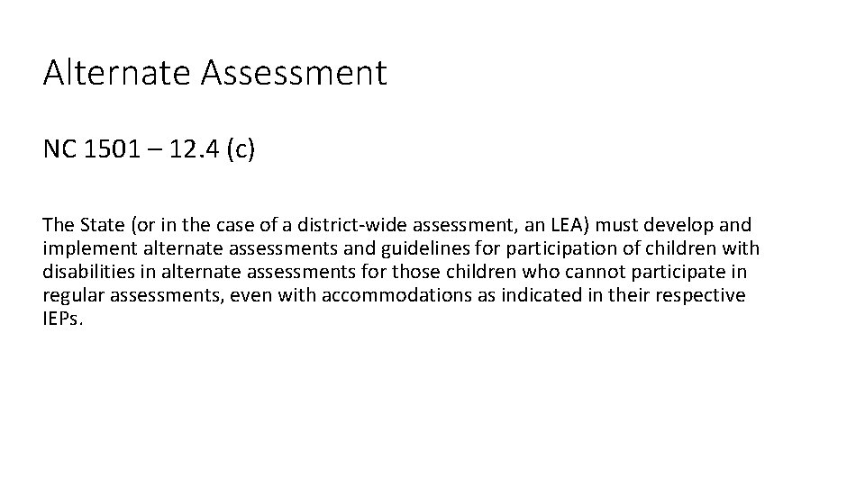 Alternate Assessment NC 1501 – 12. 4 (c) The State (or in the case