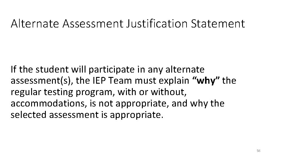 Alternate Assessment Justification Statement If the student will participate in any alternate assessment(s), the