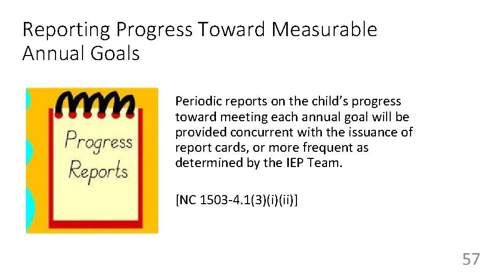 Reporting Progress Toward Measurable Annual Goals Periodic reports on the child's progress toward meeting