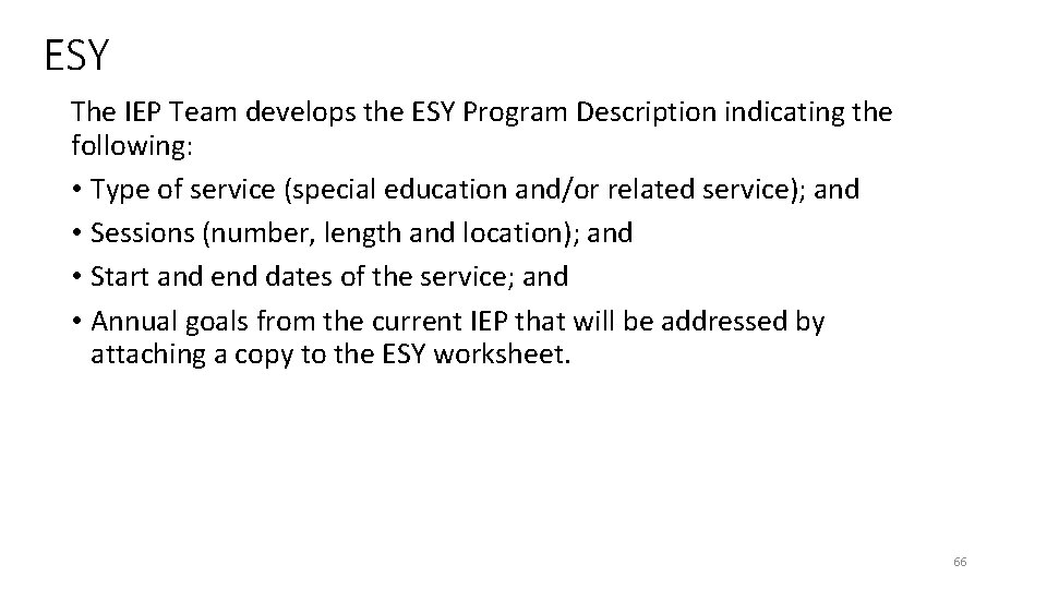 ESY The IEP Team develops the ESY Program Description indicating the following: • Type